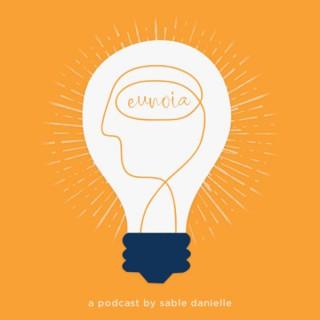 EUNOIA a podcast by Sable Danielle