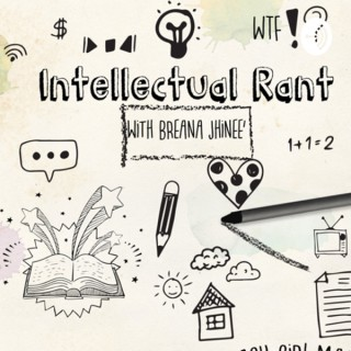 Intellectual Rant