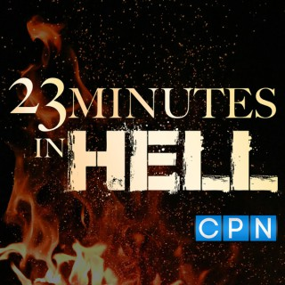 23 Minutes In Hell Podcast