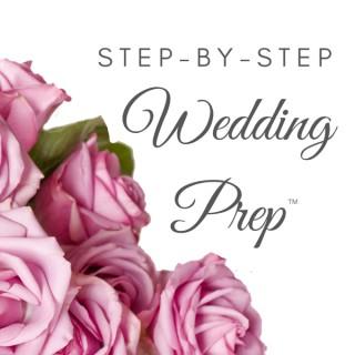 Step-by-Step Wedding Prep