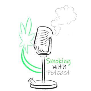 Smoking with Potcast