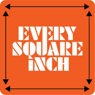 Every Square Inch