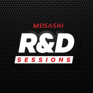 MUSASHI R&D SESSIONS
