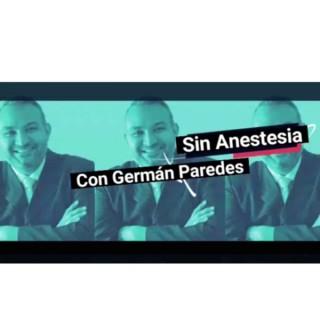 Sin Anestesia con German Paredes