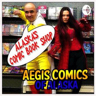 Aegis Comics of Alaska's Podcast