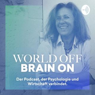 World Off - Brain On