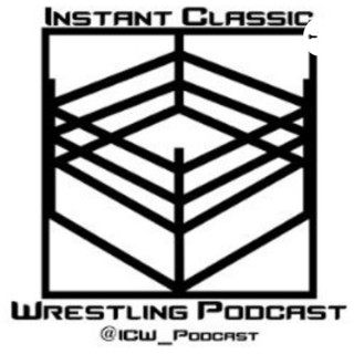 Instant Classic Wrestling Podcast