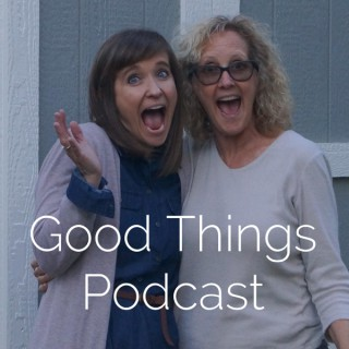 Good Things Podcast