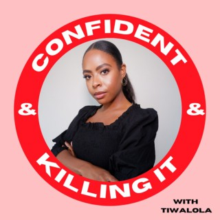 Confident and Killing It Podcast