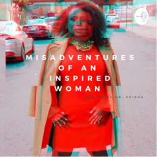 Misadventures of An Inspired Woman