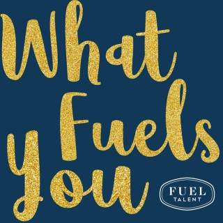 What Fuels You