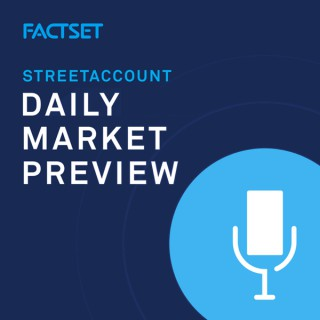 FactSet U.S. Daily Market Preview