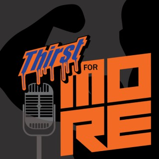THIRST For More Podcast