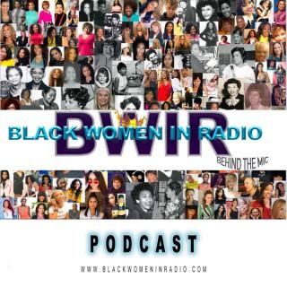 Black Women In Radio Podcast ©