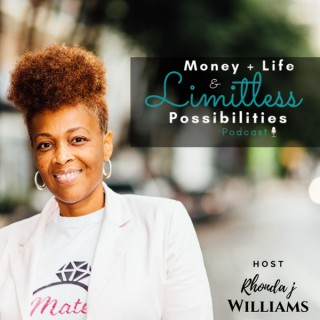 Money, Life & Limitless Possibilities Podcast