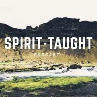 Spirit-Taught Podcast