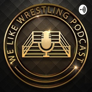 We Like Wrestling Podcast