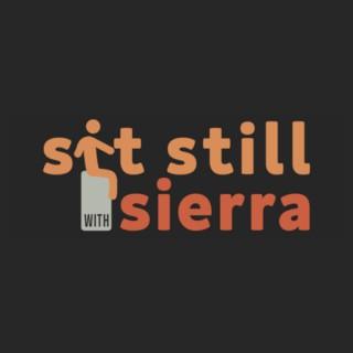 Sit Still With Sierra