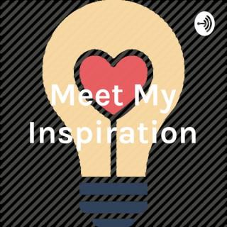 Meet My Inspiration