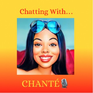 Chatting with Chanté