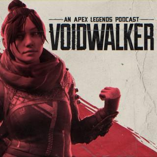 Voidwalker: An Apex Legends Podcast