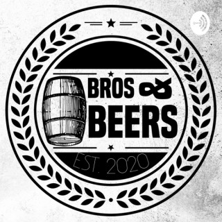 Bros and Beers
