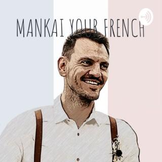 MANKAI YOUR FRENCH
