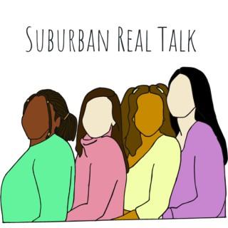 Suburban Real Talk