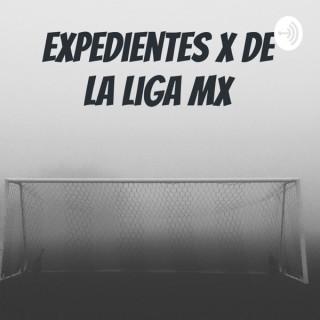 Expedientes X de la Liga MX