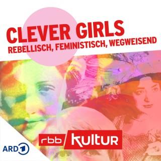 Clever Girls – rebellisch, feministisch, wegweisend | rbbKultur
