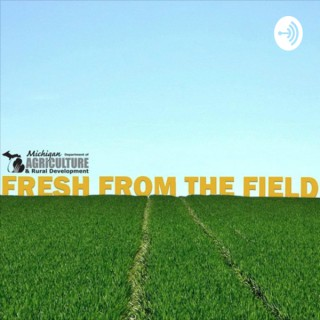 Fresh From The Field Podcast
