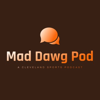 Mad Dawg Pod: A Cleveland Sports Podcast