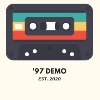 97 Demo Podcast