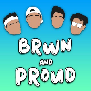 BRWN and PROUD