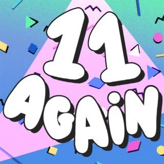 11 Again