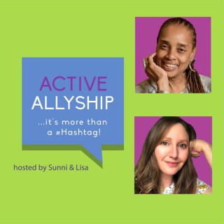 Active Allyship...it's more than a #hashtag!