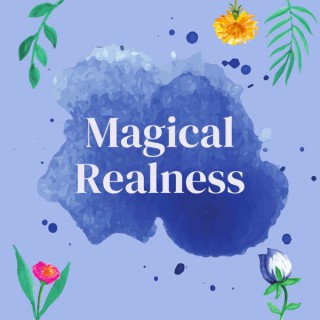 Magical Realness