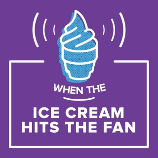 When the Ice Cream Hits the Fan