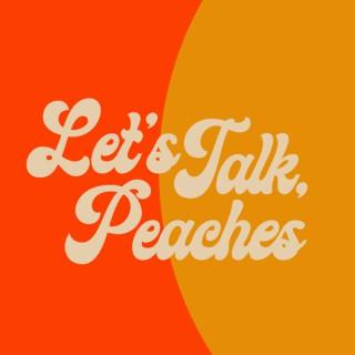 Let's Talk, Peaches