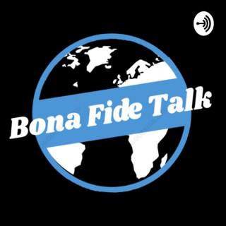 Bona Fide Talk