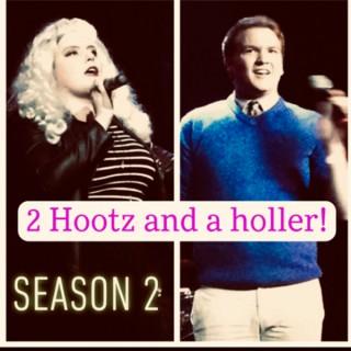 2 Hootz & a Holler!