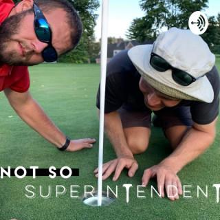Not So Superintendent