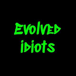 Evolved idiots