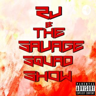 RJ & The Savage Squad Show