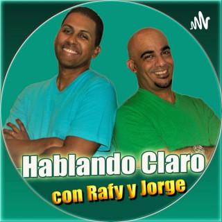 Hablando Claro con Rafy y Jorge