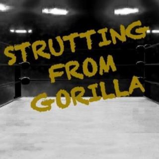 STRUTTING FROM GORILLA