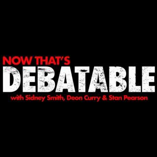 Now That's Debatable