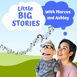 Little Big Stories with Marcus and Ashley