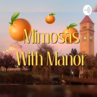 Mimosas With Manor