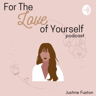 For The Love of Yourself